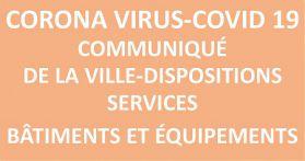COVID 19 - DISPOSITIONS SERVICES PUBLICS, BÂTIMENTS ET ESPACES PUBLICS