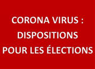 Elections : Dispositions spécifiques Coronavirus - COVID 19